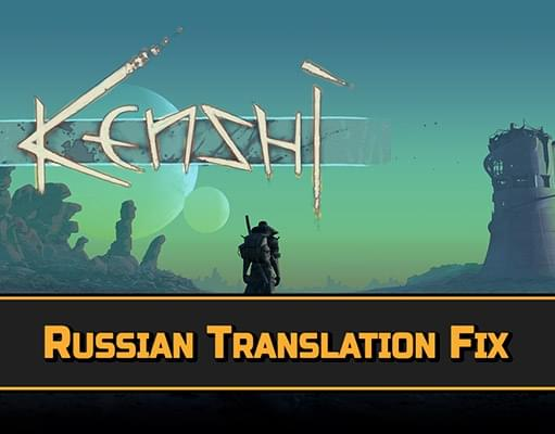 Russian Translation Fix - Kenshi мод